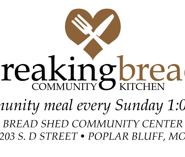 breaking bread community kitchen community meal every Sunday 1 pm Bread Shed Community Center 203 S D St. Poplar Bluff MO