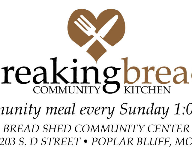 Breaking Bread community kitchen meal every Sunday 1 pm Bread Shed Poplar Bluff MO