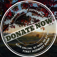 Donate Now Every dollar makes a difference. Give online, mail or at First Midwest Bank